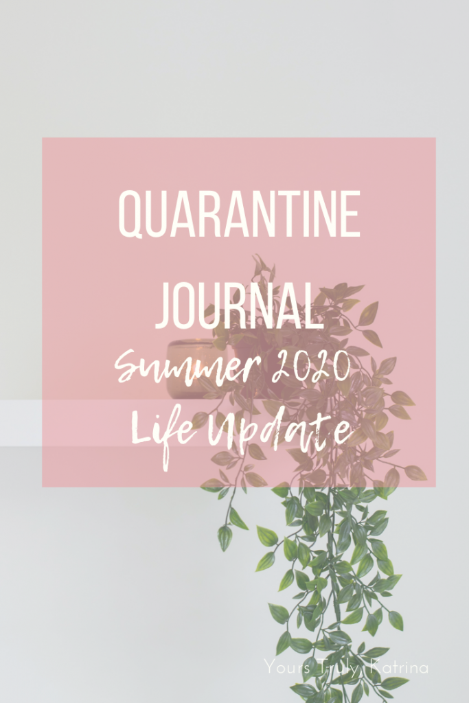 quarantine, life update, journal, summer 2020 update, pinterest post
